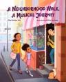 A neighborhood walk, a musical journey Book Cover