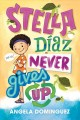 Stella Díaz never gives up Book Cover