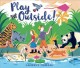 Play outside! Book Cover