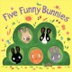 Five funny bunnies Book Cover