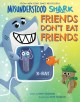 Misunderstood Shark : friends don't eat friends Book Cover