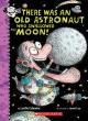There was an old astronaut who swallowed the moon! Book Cover