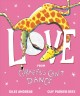 Love : from Giraffes can't dance Book Cover