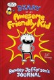 Diary of an awesome friendly kid : Rowley Jefferson's journal Book Cover