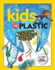Kids vs. plastic : ditch the straw and find the pollution solution to bottles, bags, and other single-use plastics : how you can be a waste warrior! Book Cover