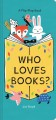 Who Loves Books? Book Cover
