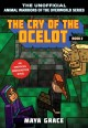 The cry of the ocelot : an unofficial Minecrafters novel Book Cover