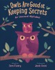 Owls are good at keeping secrets : an unusual alphabet Book Cover