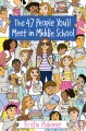 The 47 people you'll meet in middle school Book Cover