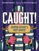 Caught! : nabbing history's most wanted Book Cover