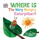 Where Is the very hungry caterpillar? Book Cover