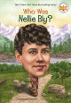 Who was Nellie Bly? Book Cover