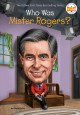Who was Mister Rogers? Book Cover