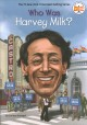 Who was Harvey Milk? Book Cover