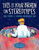 This is your brain on stereotypes : how science is tackling unconscious bias Book Cover