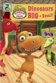 Dinosaur train. Dinosaurs big and small! [DVD videorecording] Book Cover