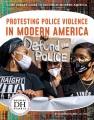Protesting police violence in modern America Book Cover