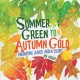 Summer green to autumn gold : uncovering leaves' hidden colors Book Cover