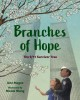 Branches of hope : the 9/11 Survivor Tree Book Cover