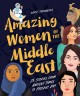 Amazing women of the Middle East : 25 stories from ancient times to present day Book Cover