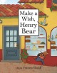 Make a wish, Henry Bear Book Cover