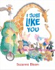 I Just Like You. Book Cover