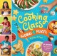 Cooking class global feast! : 44 recipes that celebrate the world's cultures Book Cover