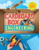 Cardboard box engineering : cool, inventive projects for tinkerers, makers & future scientists Book Cover