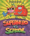 Superhero vs. school Book Cover