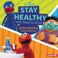 Stay healthy with Sesame Street : understanding coronavirus Book Cover