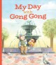My day with Gong Gong Book Cover