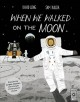 When we walked on the moon Book Cover