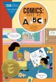 Comics : easy as ABC! : the essential guide to comics for kids : for kids, parents, teachers and librarians! Book Cover
