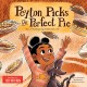 Peyton picks the perfect pie : a Thanksgiving celebration Book Cover