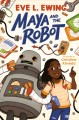 Maya and the robot Book Cover