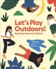 Let's Play Outdoors! : Exploring Nature for Children Book Cover