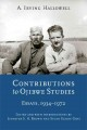 Contributions to Ojibwe studies : essays, 1934-1972 / A. Irving Hallowell ; edited and with introductions by Jennifer S.H. Brown and Susan Elaine Gray.