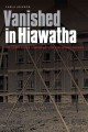 Vanished in Hiawatha : the story of the Canton Asylum for Insane Indians / Carla Joinson.