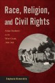 Race, religion, and civil rights : Asian students on the West Coast, 1900-1968 / Stephanie Hinnershitz.