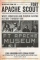 Dispatches from the Fort Apache scout : White Mountain and Cibecue Apache history through 1881 / Lori Davisson with Edgar Perry and the original staff of the White Mountain Apache Cultural Center ; edited by John R. Welch.