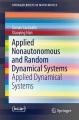 Applied Nonautonomous and Random Dynamical Systems [electronic resource] : Applied Dynamical Systems / by Tomás Caraballo, Xiaoying Han.