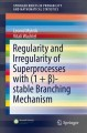 Regularity and Irregularity of Superprocesses with (1 + β)-stable Branching Mechanism [electronic resource] / by Leonid Mytnik, Vitali Wachtel.