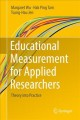 Educational Measurement for Applied Researchers [electronic resource] : Theory into Practice / by Margaret Wu, Hak Ping Tam, Tsung-Hau Jen.