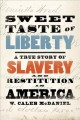 Book jacket for Sweet taste of liberty [electronic resource] : a true story of slavery and restitution in America