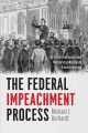 Book jacket for The federal impeachment process : a constitutional and historical analysis