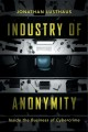 Book jacket for Industry of anonymity : inside the business of cybercrime