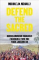 Book jacket for Defend the sacred : Native American religious freedom beyond the First Amendment