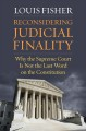 Book jacket for Reconsidering judicial finality : why the Supreme Court is not the last word on the Constitution