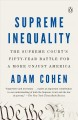 Book jacket for Supreme inequality [electronic resource] : the Supreme Court's fifty-year battle for a more unjust America