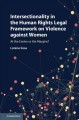 Book jacket for Intersectionality in the human rights legal framework on violence against women : at the centre or the margins?